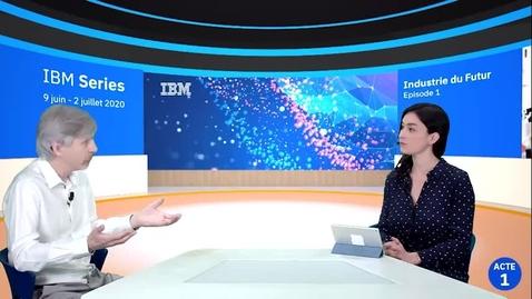 Thumbnail for entry IBM Series - Industrie du Futur