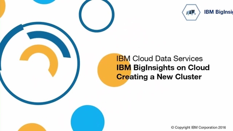 Thumbnail for entry Set up BigInsights on CLoud Cluster