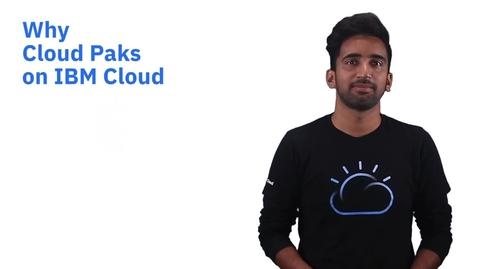 Thumbnail for entry 为何选择 IBM Cloud 上的 Cloud Paks