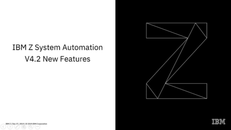 Thumbnail for entry New in IBM Z System Automation V4.2