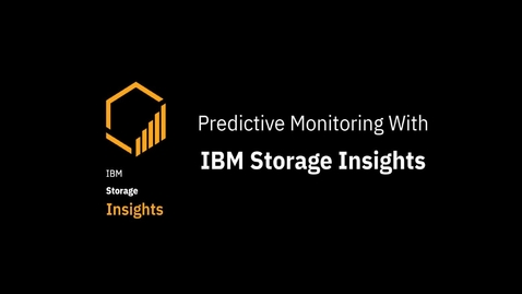 Thumbnail for entry Predictive Monitoring with IBM Storage Insights
