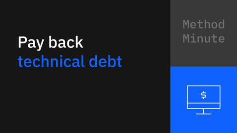 Thumbnail for entry Method Minute: How to pay back technical debt