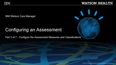 Thumbnail for entry Configuring an assessment part 5 of 7: Configuring the assessment measures and classifications