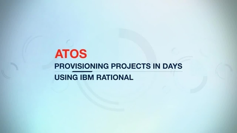 Thumbnail for entry Atos SE provisions projects in days vs. months using IBM Rational software