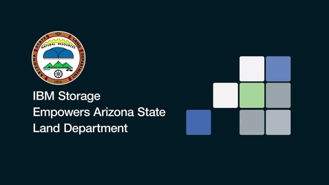 Thumbnail for entry IBM Storage Empowers Arizona State Land Department
