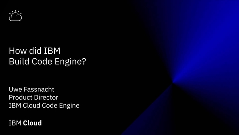 Thumbnail for entry How did IBM build Code Engine?