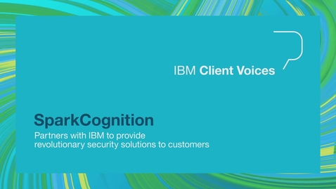 Thumbnail for entry SparkCognition partners with IBM to provide revolutionary security solutions to customers