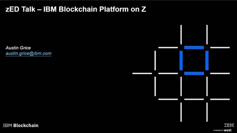 Thumbnail for entry IBM Blockchain on Z