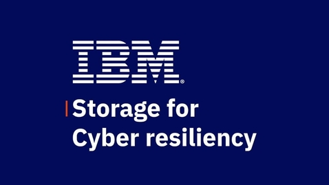Thumbnail for entry IBM Storage for Cyber Resilience Overview