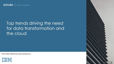 Thumbnail for entry Top trends driving the need for data transformation and how to accelerate the process