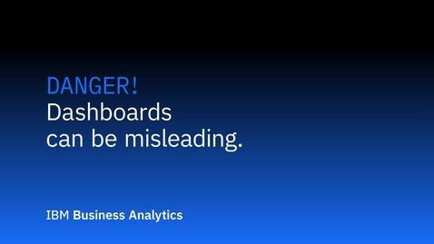 Thumbnail for entry Danger - Dashboards Can Be Misleading