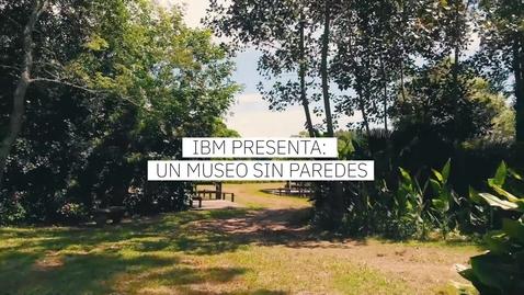 Thumbnail for entry ¿Quieres saber cómo IBM y UXart construyeron un museo sin paredes?