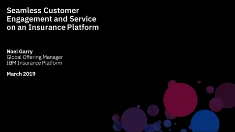 Thumbnail for entry Seamless Customer Engagement and Service on an Insurance Platform