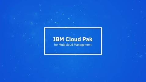 Thumbnail for entry IBM Cloud Pak for Multicloud Management en un minuto