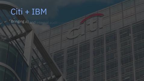 Thumbnail for entry 花旗集团 Citi + IBM : 将内部审计与AI 结合在一起