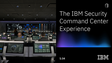 Thumbnail for entry The IBM Security Command Center Experience