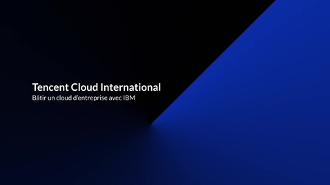 Thumbnail for entry Building an Enterprise Cloud with IBM - French