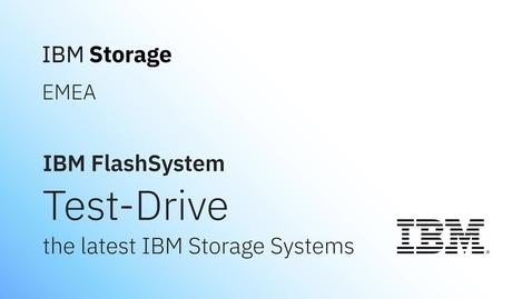 Thumbnail for entry Test-Drive the IBM FlashSystem Storage!