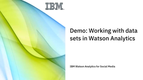 Thumbnail for entry Demo - Working with data sets in Watson Analytics