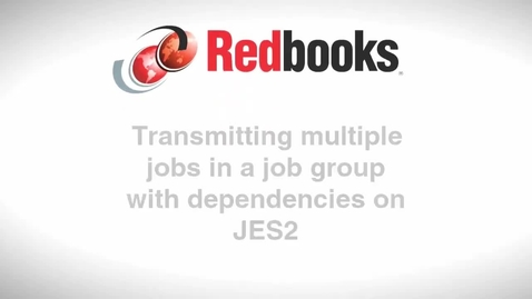 Thumbnail for entry Transmitting Multiple Jobs in a Job Group with Dependencies on JES2