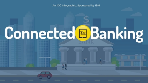 Thumbnail for entry IDC Connected Banking Video