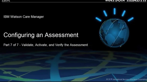 Thumbnail for entry Configuring an assessment part 7 of 7: Validating, activating, and verifying the assessment