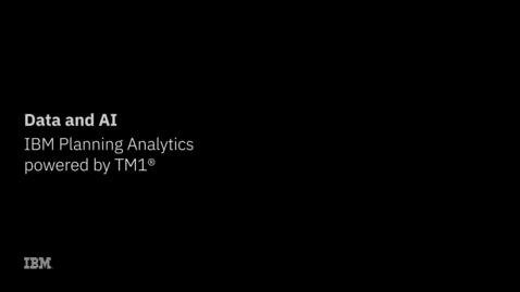 Thumbnail for entry Planejamento e análise financeira com IBM Planning Analytics