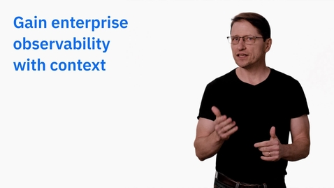 Thumbnail for entry Enterprise Observability with Context