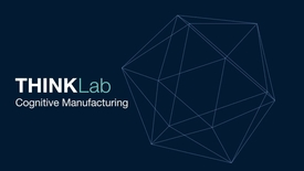 Thumbnail for entry IBM Research THINKLab Cognitive Manufacturing