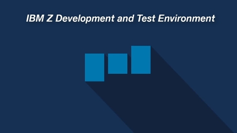 Thumbnail for entry IBM Z Development and Test Environment: Capabilities and Offerings