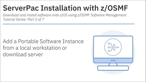 Thumbnail for entry ServerPac Installation with z/OSMF: Tutorial 2 - Add a PSWI