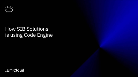Thumbnail for entry How SiB Solutions is Using Code Engine