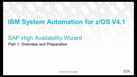 Thumbnail for entry IBM System Automation for z/OS 4.1 – SAP High Availability Wizard Part 1