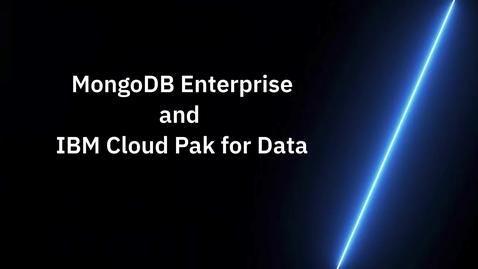 Thumbnail for entry MongoDB Enterprise for IBM Cloud Pak for Data