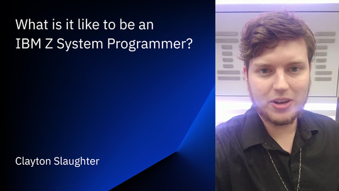 Thumbnail for entry What is it like to be an IBM Z System Programmer?