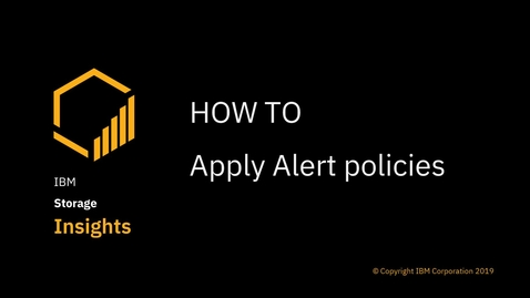 Thumbnail for entry How to create alert policies in IBM Storage Insights Pro