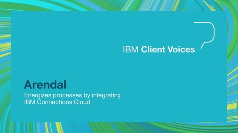 Thumbnail for entry Arendal energizes processes by integrating IBM Connections Cloud