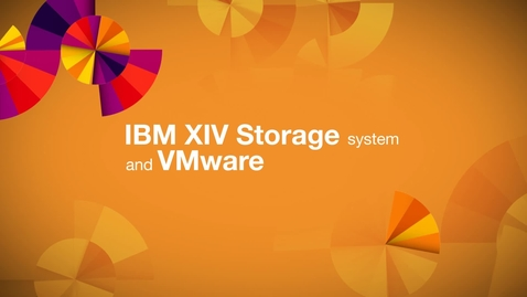 Thumbnail for entry IBM XIV Storage System and VMware: An ideal combination