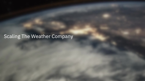 Thumbnail for entry The Weather Company migrates to a secure, scalable global architecture in the IBM Cloud