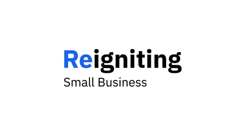 Thumbnail for entry Reigniting Small Business – How to Start a Business (Part 2 of 2)