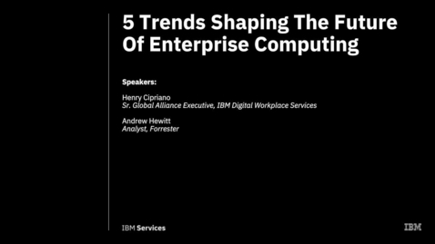 Thumbnail for entry Webcast: 5 trends shaping the future of enterprise computing
