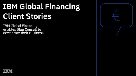 Thumbnail for entry IBM Global Financing enables Blue Consult to accelerate their business