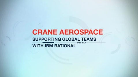 Thumbnail for entry Crane Aerospace & Electronics reduces report times from days to hours with IBM Rational software