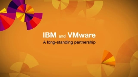 Thumbnail for entry IBM and VMware: A long-standing partnership