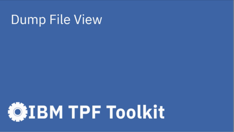 Thumbnail for entry TPF Toolkit: Dump File View