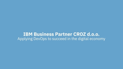 Thumbnail for entry CROZ applies IBM DevOps tools for success in the digital economy