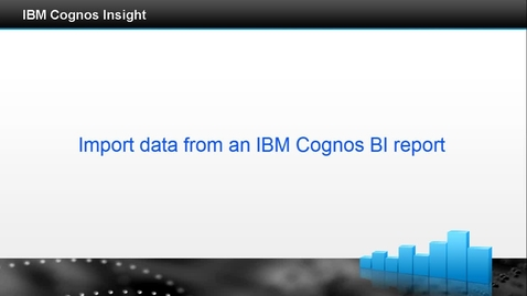 Thumbnail for entry Import data from a cognos bi report