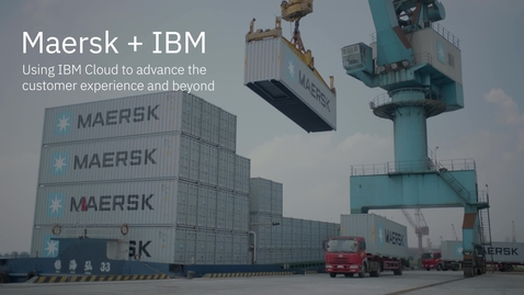 Thumbnail for entry Maersk + IBM Cloud