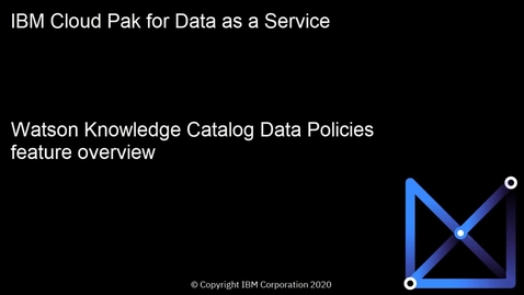 Thumbnail for entry Watson Knowledge Catalog data policies overview: Cloud Pak for Data as a Service
