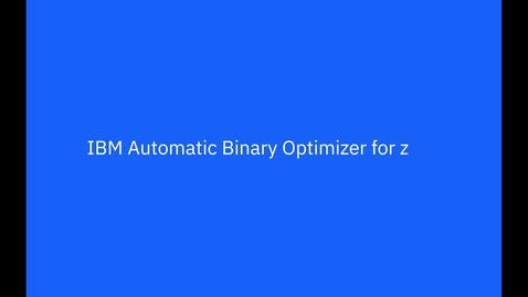 Thumbnail for entry Demo Walk Through of IBM Automatic Binary Optimizer for z/OS Trial Cloud Service